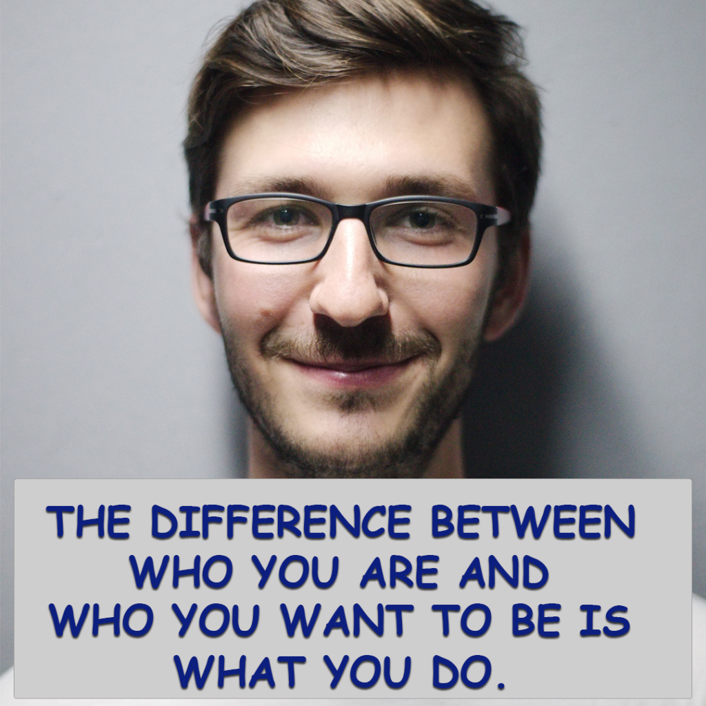 Plan your actions to change your identity
