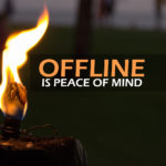 Offline is Peace of Mind